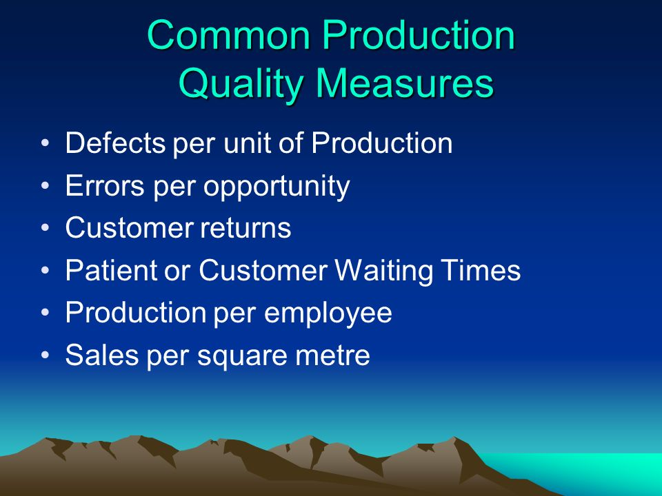 Common Production Quality Measures
