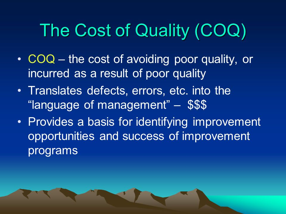 The Cost of Quality (COQ)