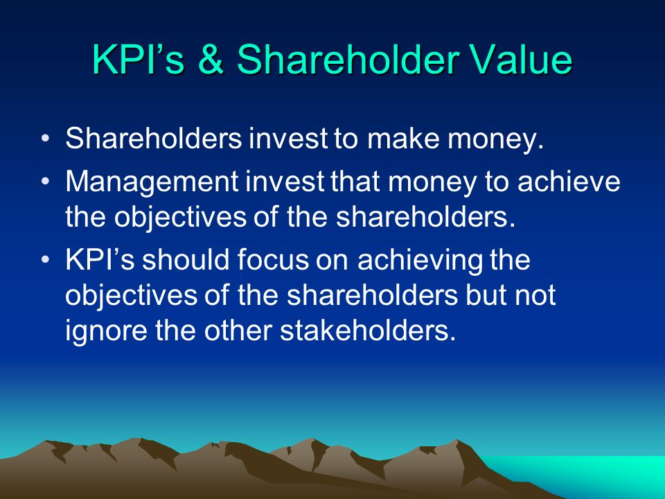 KPI's & Shareholder Value