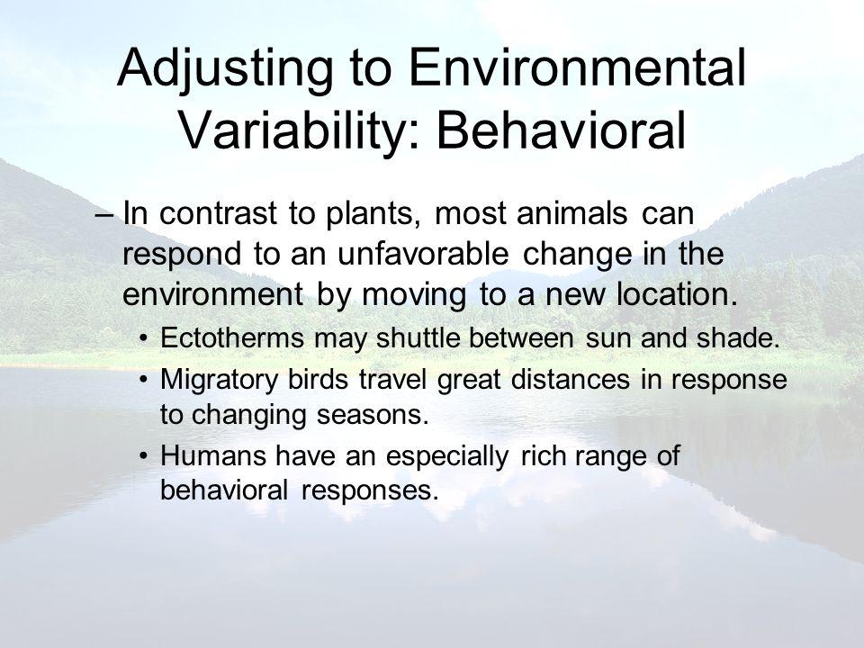 Adjusting to Environmental Variability: Behavioral