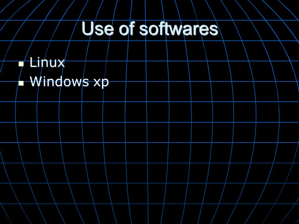 Use of softwares Linux Windows xp