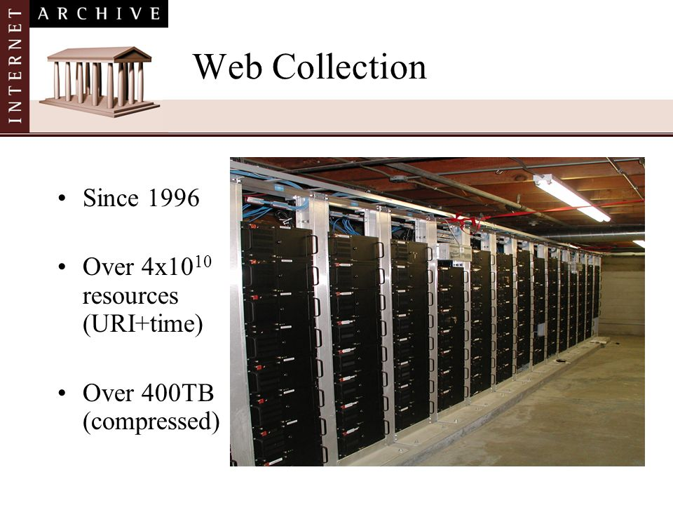 Web Collection Since 1996 Over 4x1010 resources (URI+time)