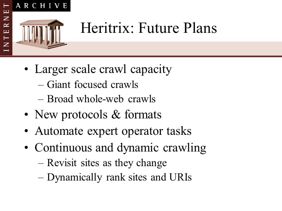 Heritrix: Future Plans