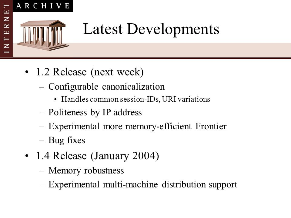Latest Developments 1.2 Release (next week) 1.4 Release (January 2004)