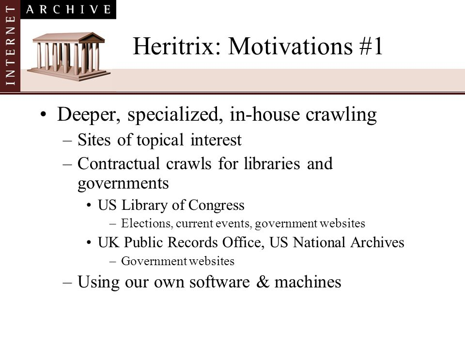 Heritrix: Motivations #1