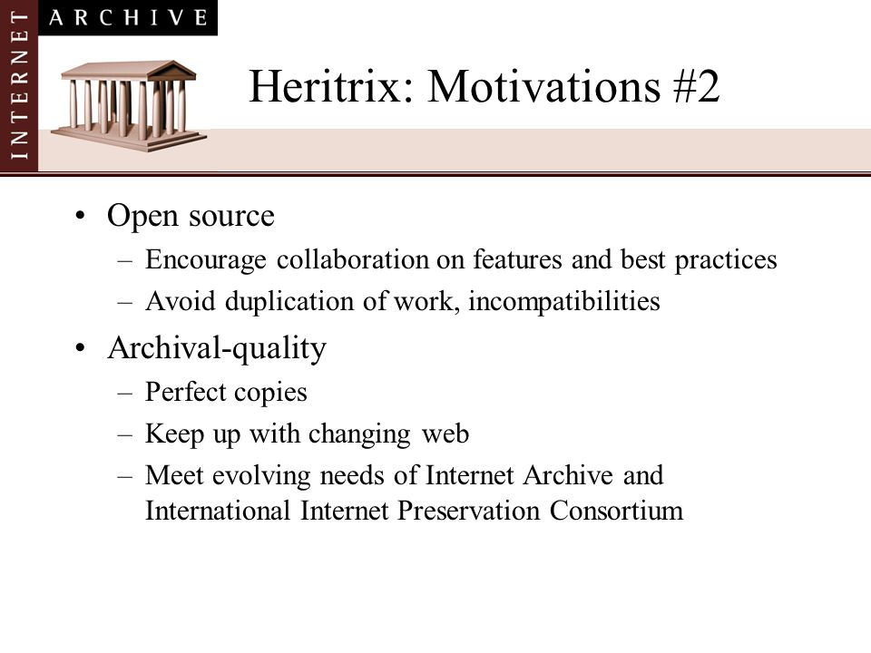 Heritrix: Motivations #2