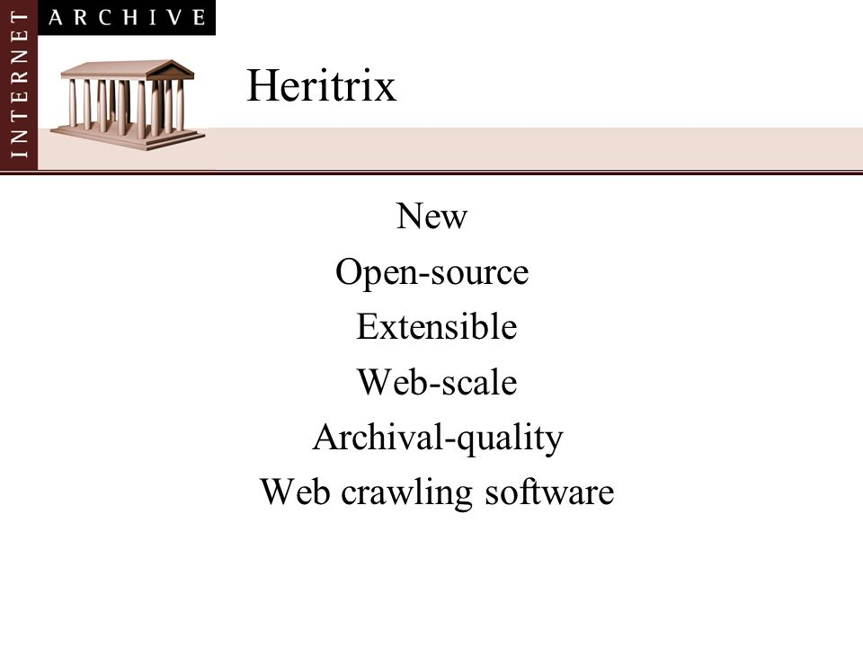 Heritrix New Open-source Extensible Web-scale Archival-quality
