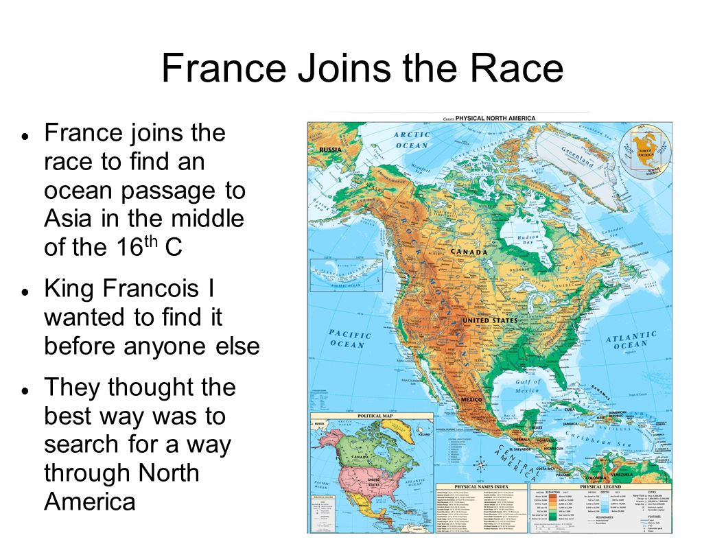 France Joins the Race France joins the race to find an ocean passage to Asia in the middle of the 16th C.