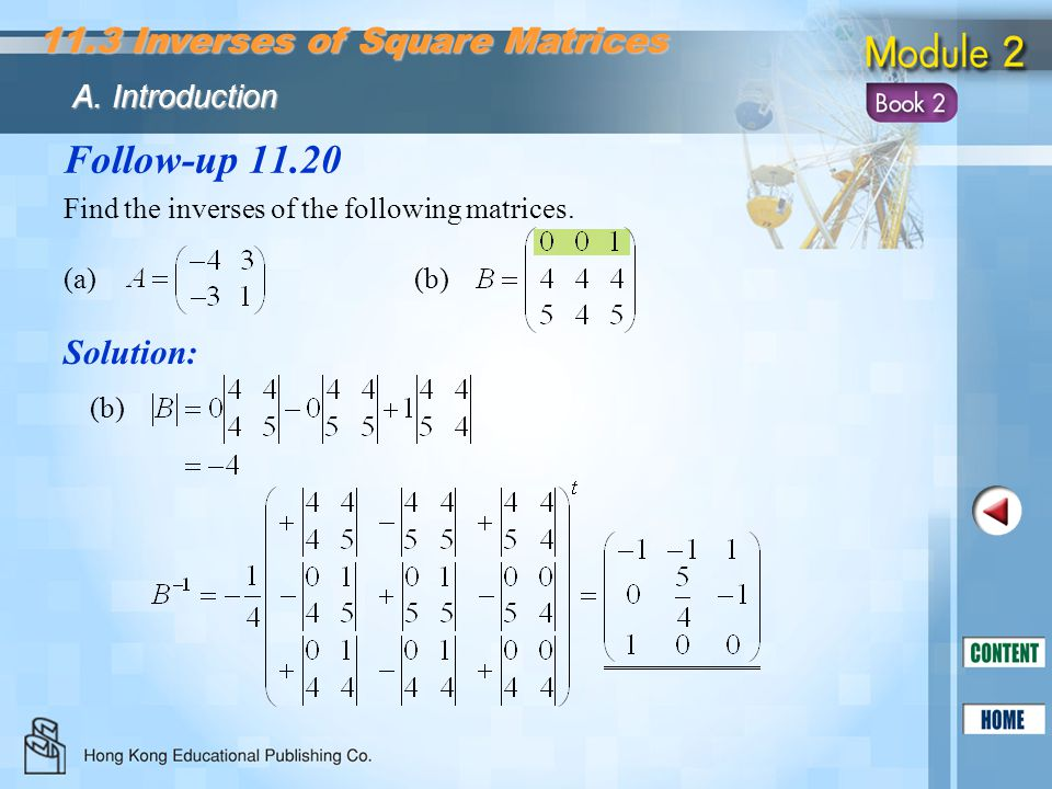 Follow-up 11.20 11.3 Inverses of Square Matrices Solution: