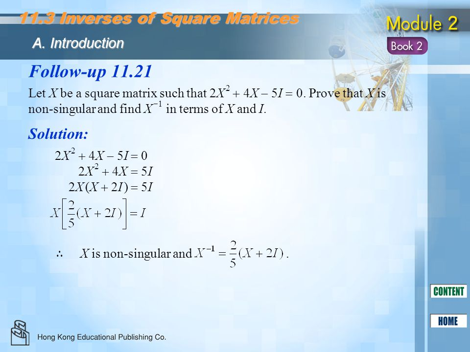 Follow-up 11.21 11.3 Inverses of Square Matrices Solution:
