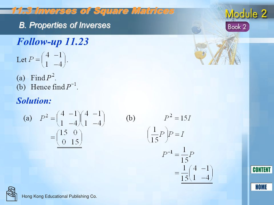 Follow-up 11.23 11.3 Inverses of Square Matrices Solution: