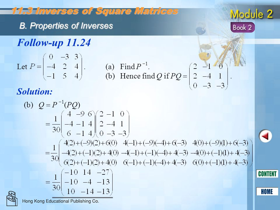 Follow-up 11.24 11.3 Inverses of Square Matrices Solution: