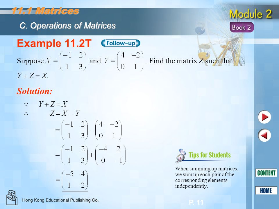 Example 11.2T 11.1 Matrices Solution: C. Operations of Matrices