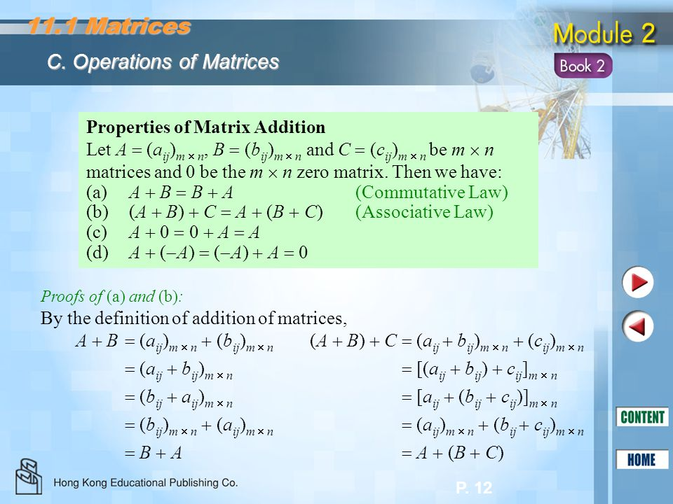 11.1 Matrices C. Operations of Matrices Properties of Matrix Addition