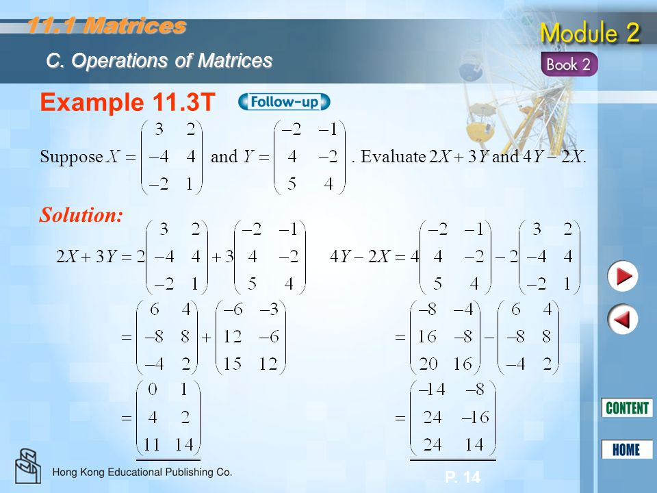 Example 11.3T 11.1 Matrices Solution: C. Operations of Matrices