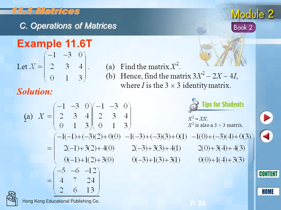 Example 11.6T 11.1 Matrices Solution: C. Operations of Matrices Let .