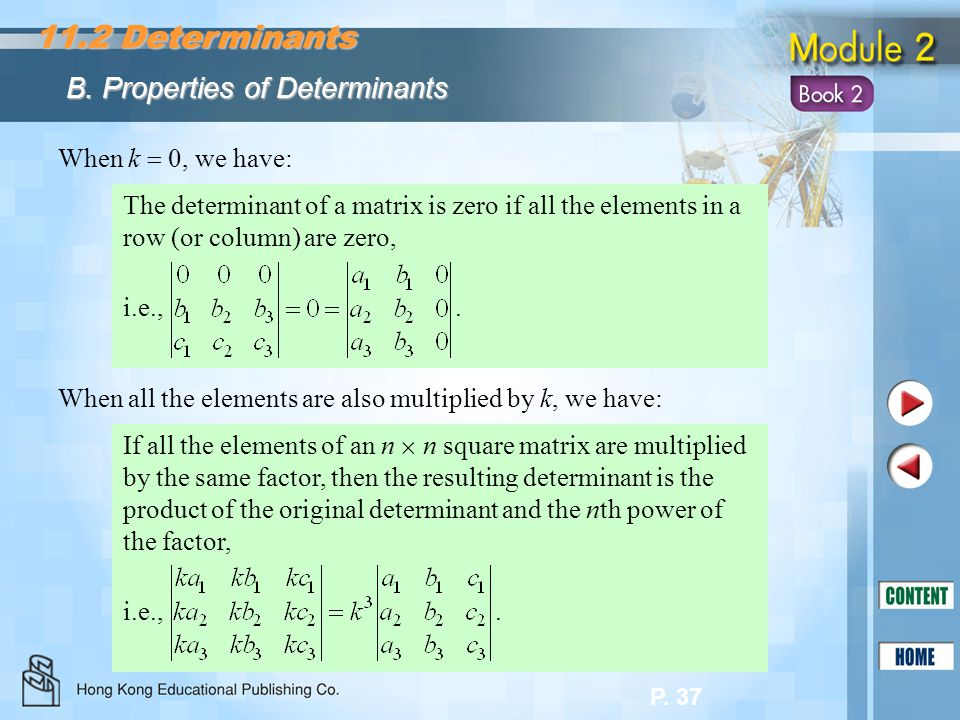 11.2 Determinants B. Properties of Determinants When k  0, we have: