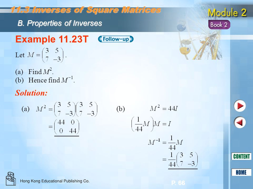 Example 11.23T 11.3 Inverses of Square Matrices Solution: