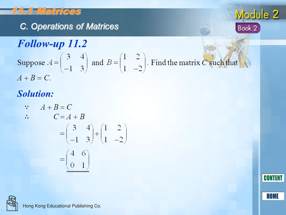 Follow-up 11.2 11.1 Matrices Solution: C. Operations of Matrices