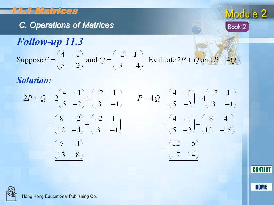 Follow-up 11.3 11.1 Matrices Solution: C. Operations of Matrices