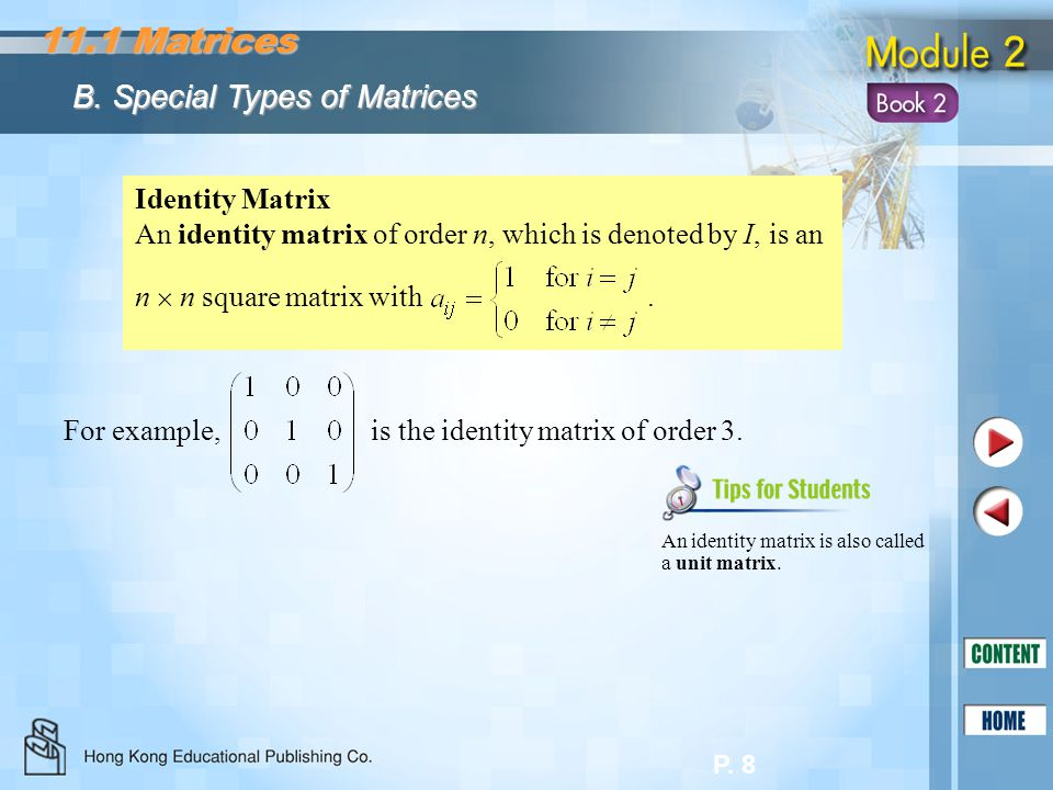 11.1 Matrices B. Special Types of Matrices Identity Matrix