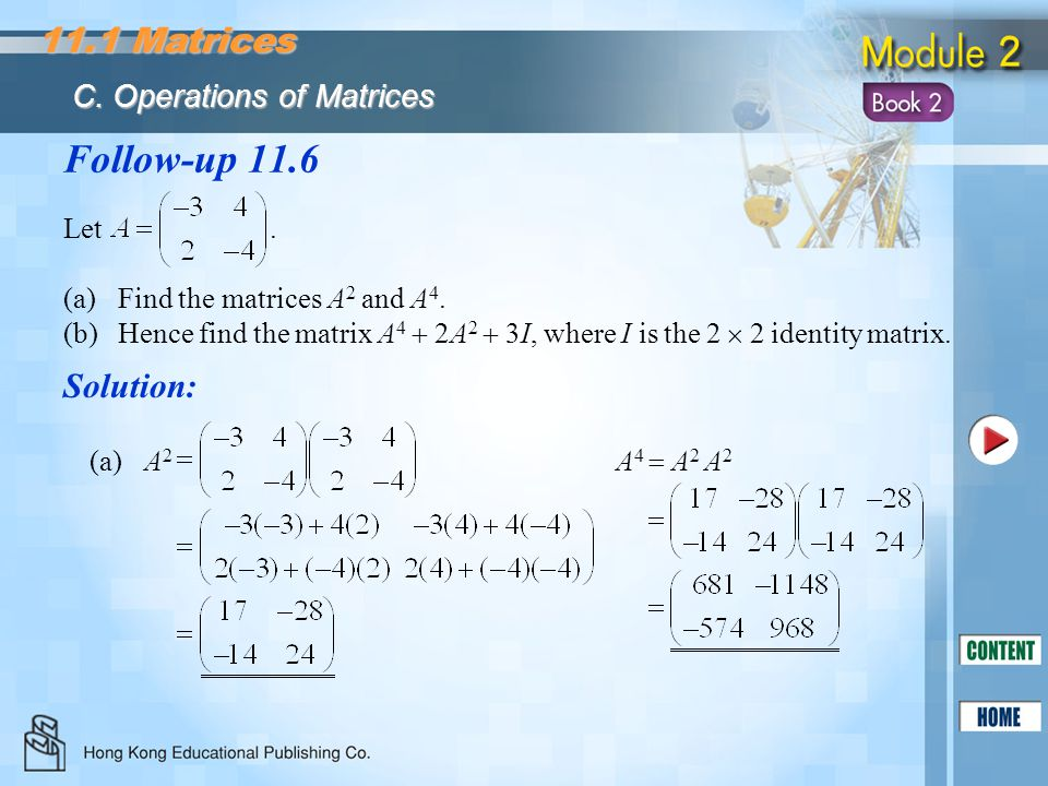 Follow-up 11.6 11.1 Matrices Solution: C. Operations of Matrices Let .