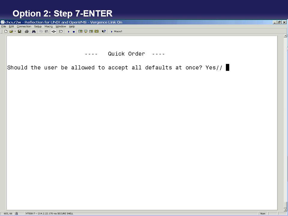 Option 2: Step 7-ENTER