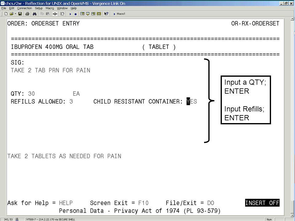 Input a QTY; ENTER Input Refills;