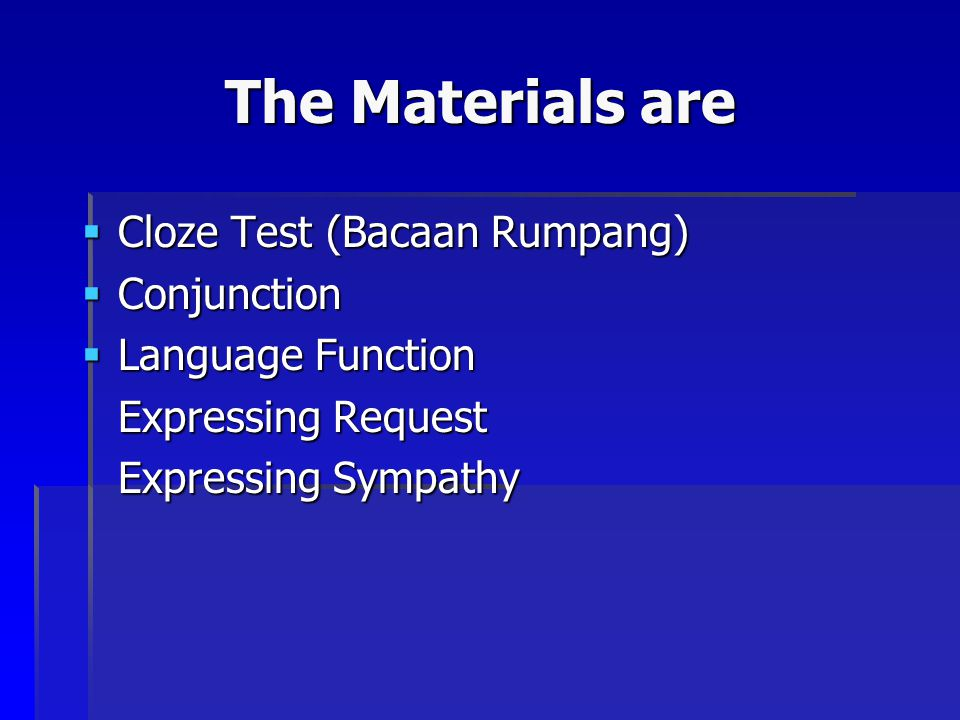 The Materials are Cloze Test (Bacaan Rumpang) Conjunction