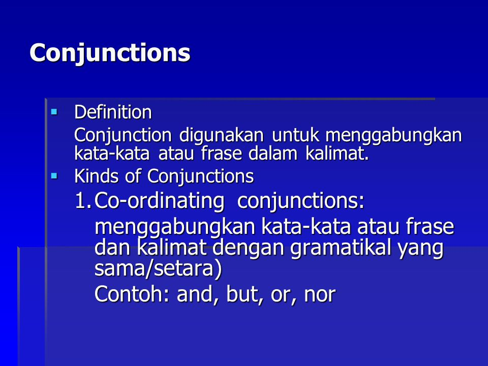 Conjunctions Co-ordinating conjunctions: