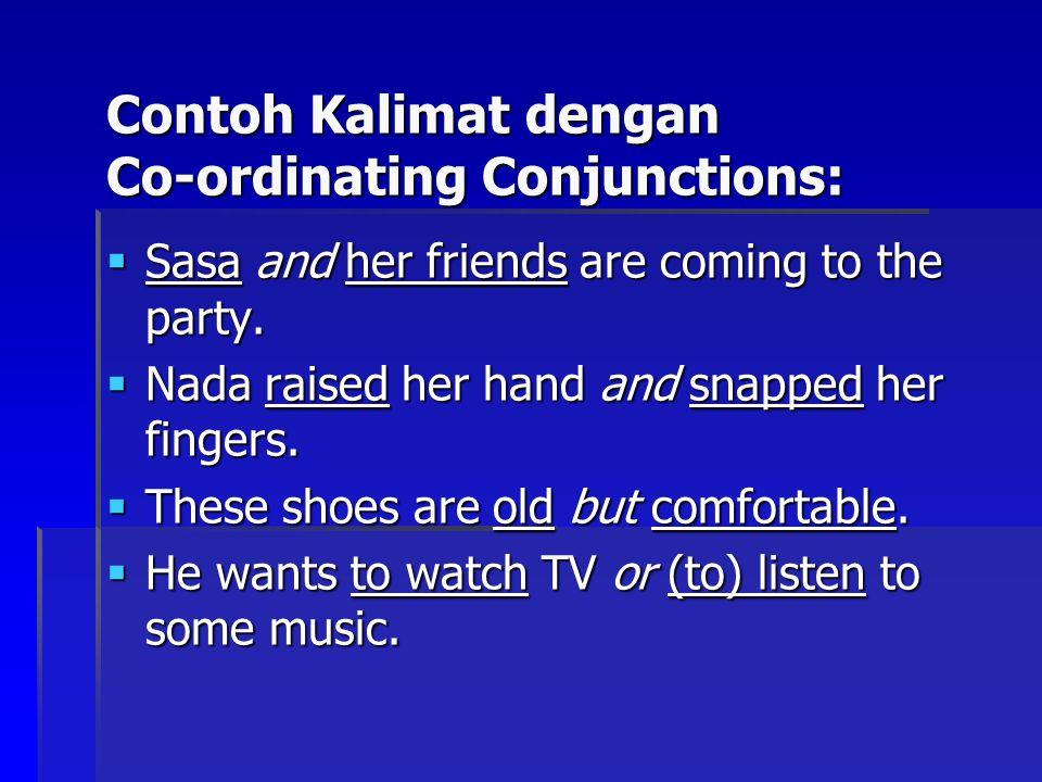 Contoh Kalimat dengan Co-ordinating Conjunctions: