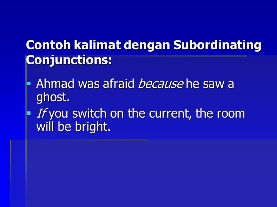 Contoh kalimat dengan Subordinating Conjunctions: