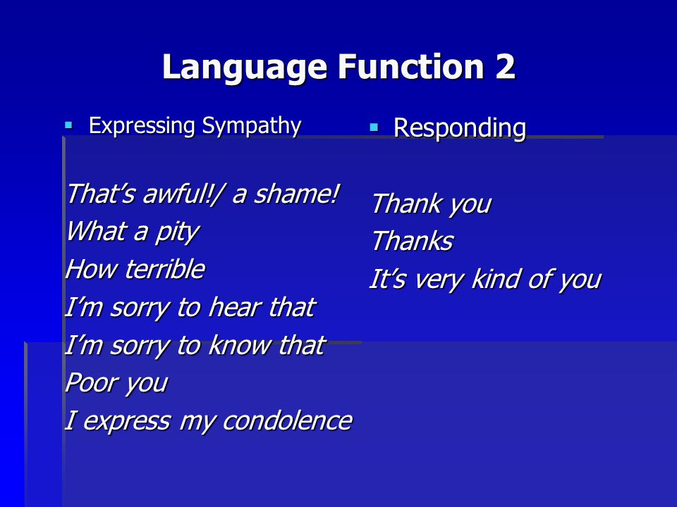 Language Function 2 Responding That's awful!/ a shame! Thank you