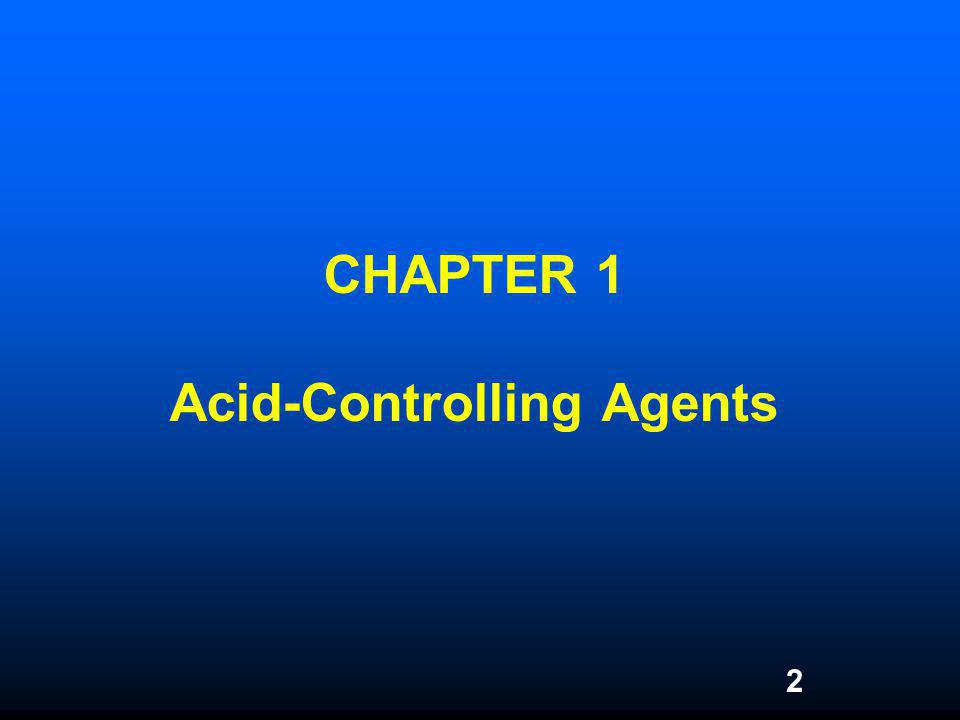 CHAPTER 1 Acid-Controlling Agents