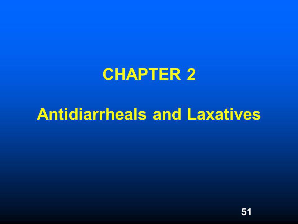 CHAPTER 2 Antidiarrheals and Laxatives