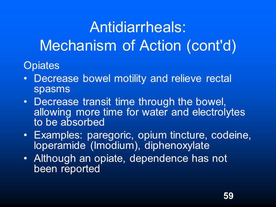 Antidiarrheals: Mechanism of Action (cont d)