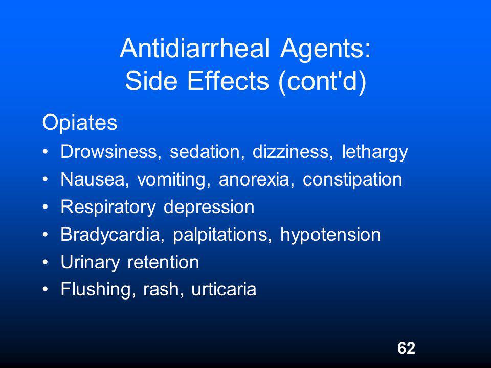 Antidiarrheal Agents: Side Effects (cont d)