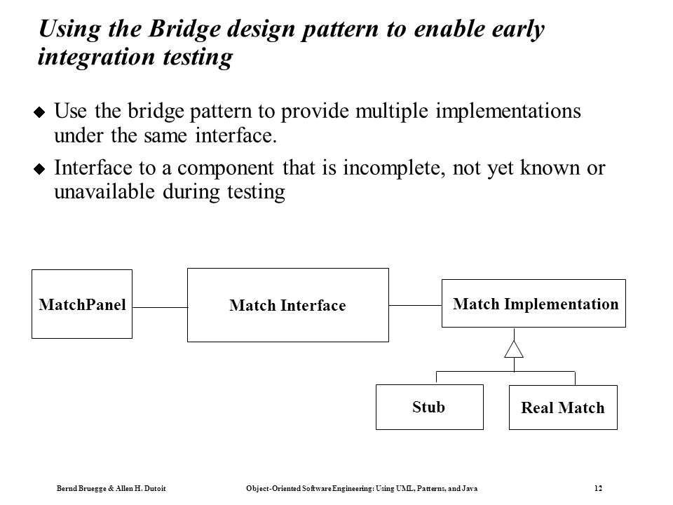 Using the Bridge design pattern to enable early integration testing