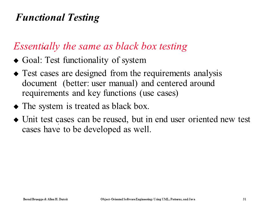 Essentially the same as black box testing