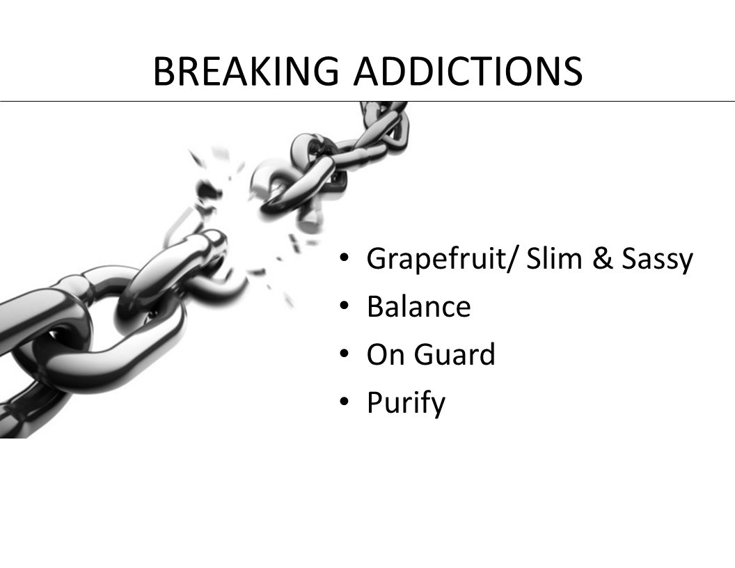 BREAKING ADDICTIONS Grapefruit/ Slim & Sassy Balance On Guard Purify