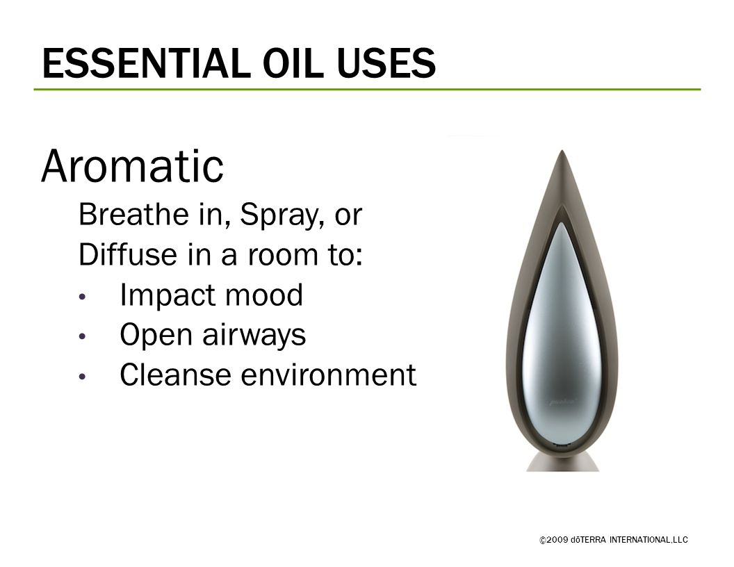 Aromatic ESSENTIAL OIL USES Breathe in, Spray, or