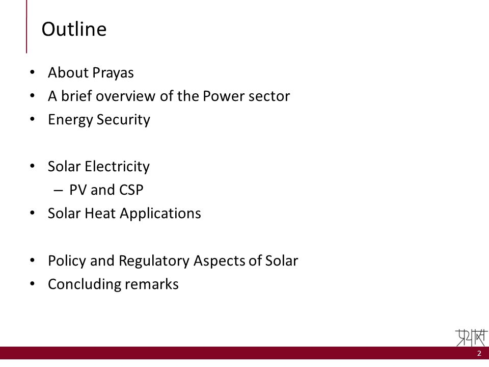 Outline About Prayas A brief overview of the Power sector