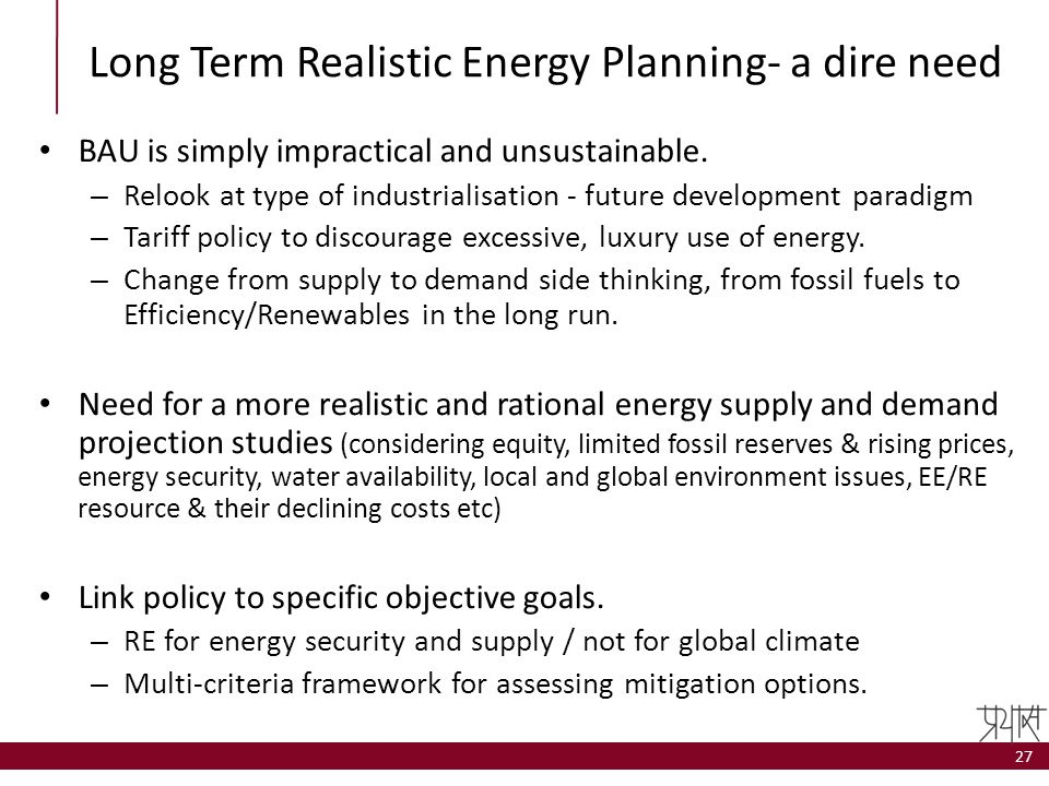 Long Term Realistic Energy Planning- a dire need