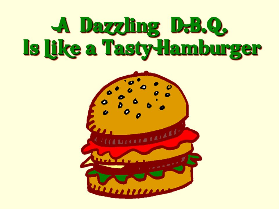 A Dazzling D.B.Q. Is Like a Tasty Hamburger