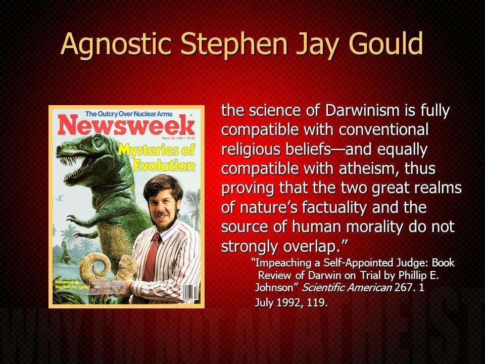 Agnostic Stephen Jay Gould