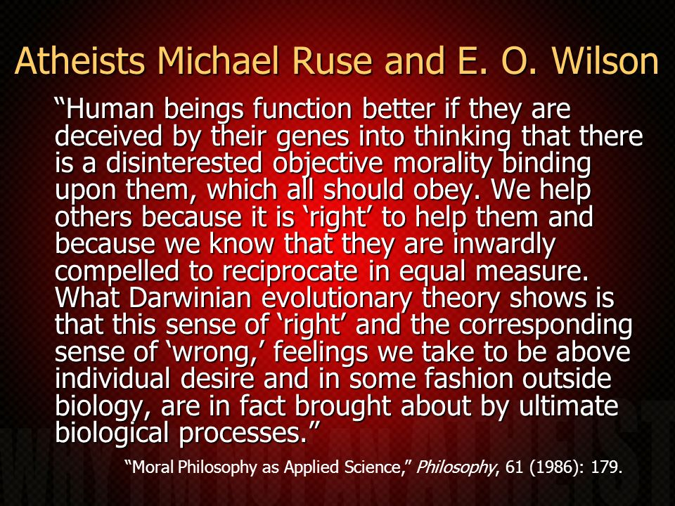 Atheists Michael Ruse and E. O. Wilson