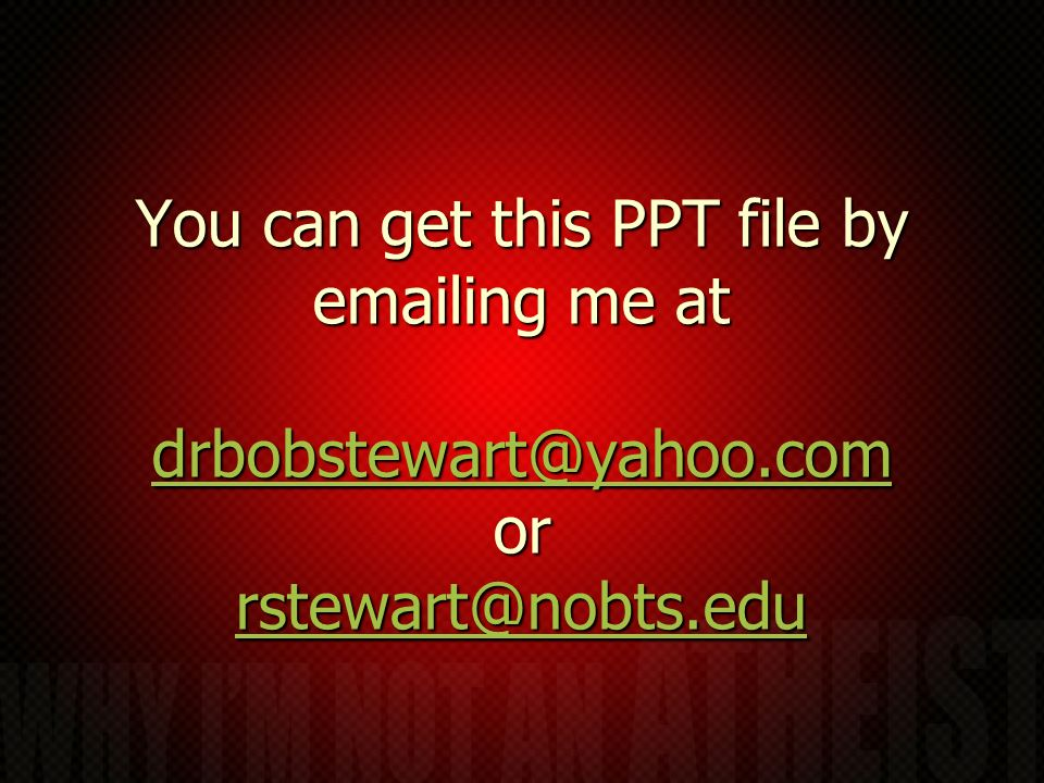 You can get this PPT file by emailing me at drbobstewart@yahoo