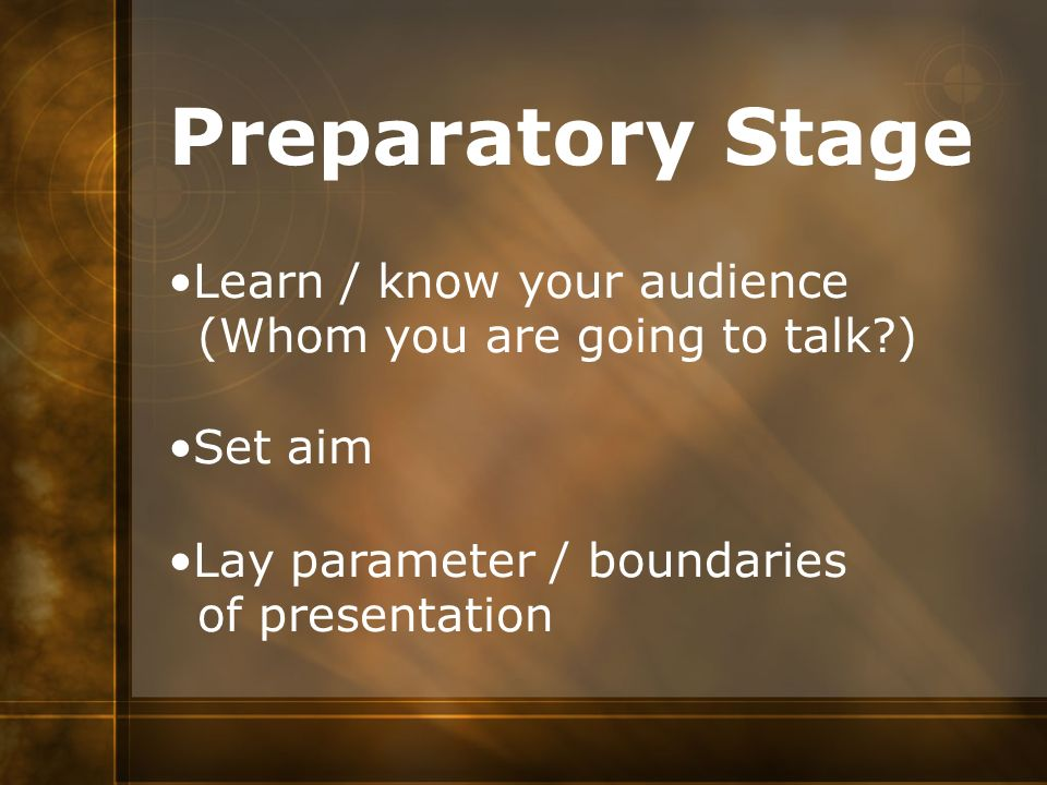 Preparatory Stage Learn / know your audience