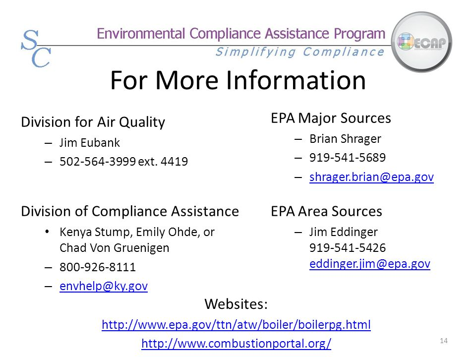 For More Information EPA Major Sources Division for Air Quality