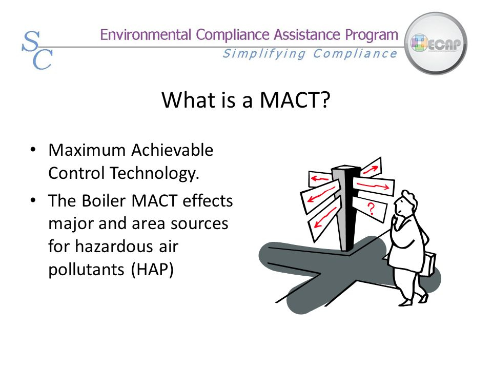What is a MACT Maximum Achievable Control Technology.